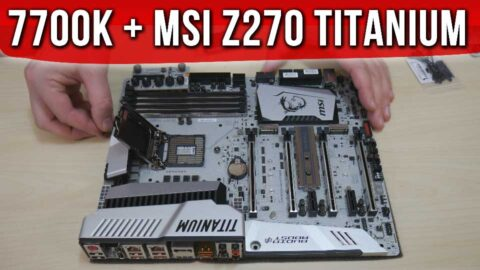 Intel i7 7700K + MSI z270 XPower Titanium: remarkable combo