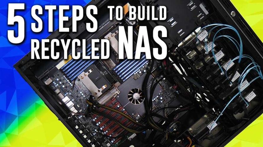 5 STEPS to a huge NAS server* using RECYCLED parts